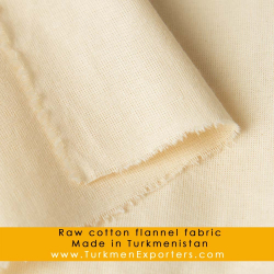 Raw cotton flannel fabric Made in Turkmenistan | Turkmen Export, Import & Trading Services Company